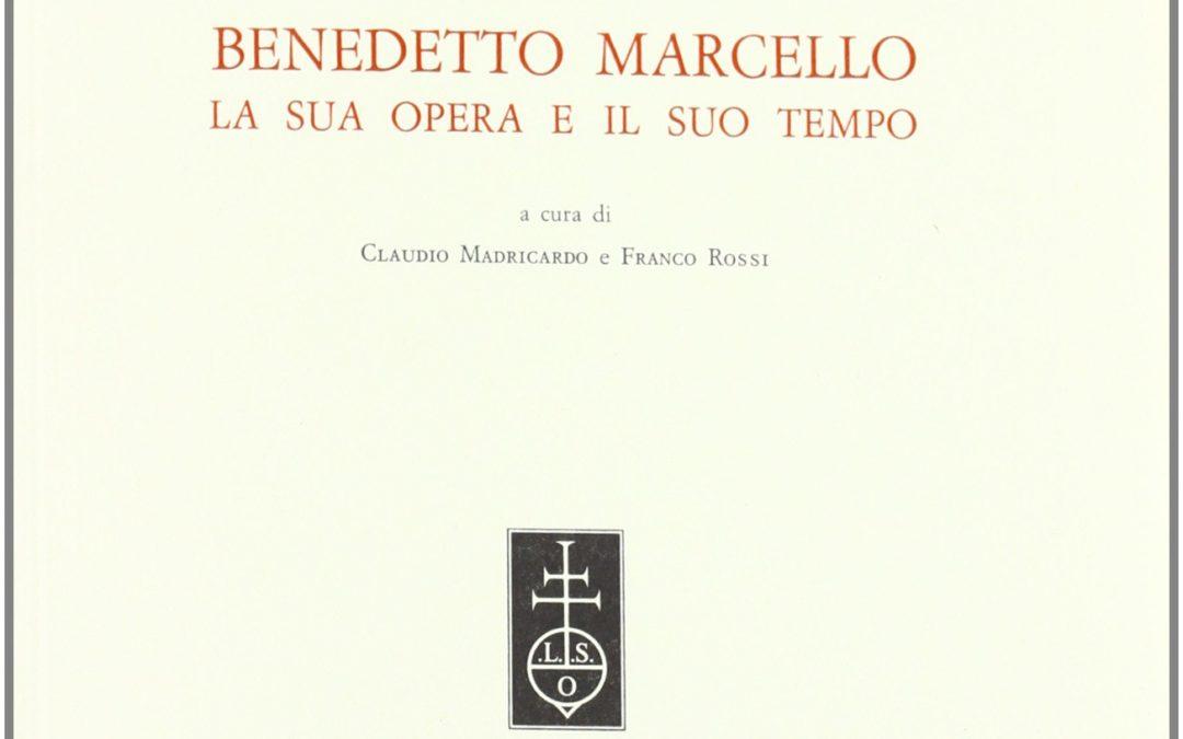 Benedetto Marcello, la sua opera e il suo tempo